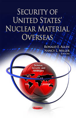Security of United States' Nuclear Material Overseas (Paperback)