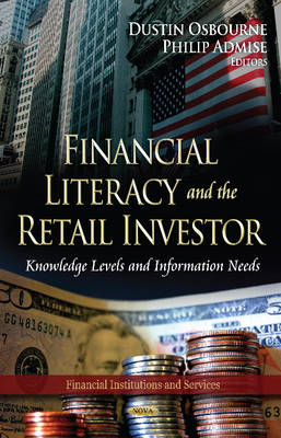 Financial Literacy & the Retail Investor: Knowledge Levels & Information Needs (Hardback)