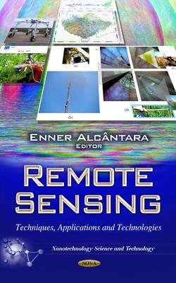 Remote Sensing: Techniques, Applications & Technologies (Hardback)