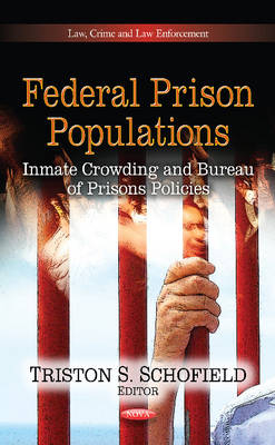 Federal Prison Populations: Inmate Crowding & Bureau of Prisons Policies (Hardback)