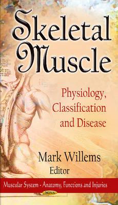 Skeletal Muscle: Physiology, Classification & Disease (Hardback)