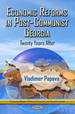 Economic Reforms in Post-Communist Georgia: Twenty Years After (Paperback)