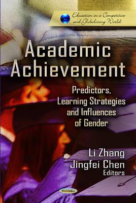 Academic Achievement: Predictors, Learning Strategies & Influences of Gender (Paperback)
