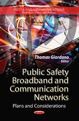 Public Safety Broadband & Communication Networks: Plans & Considerations (Paperback)
