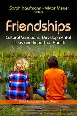Friendships: Cultural Variations, Developmental Issues & Impact on Health (Hardback)