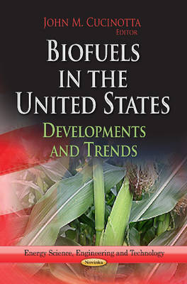 Biofuels in the United States: Developments & Trends (Paperback)