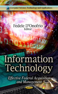 Information Technology: Effective Federal Acquisition & Management (Hardback)