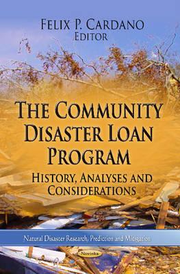 Community Disaster Loan Program: History, Analyses & Considerations (Paperback)