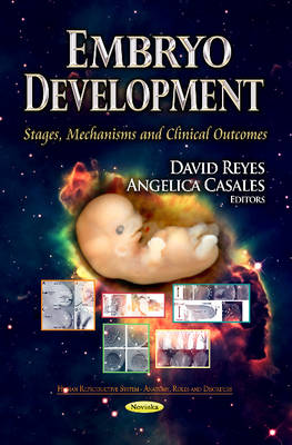 Embryo Development: Stages, Mechanisms & Clinical Outcomes (Paperback)