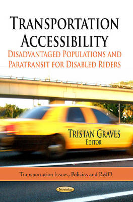 Transportation Accessibility: Disadvantaged Populations & Paratransit for Disabled Riders (Paperback)