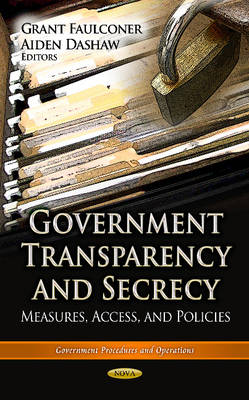 Government Transparency & Secrecy: Measures, Access & Policies (Hardback)