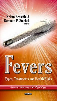 Fevers: Types, Treatments & Health Risks (Hardback)