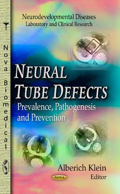 Neural Tube Defects: Prevalence, Pathogenesis & Prevention (Hardback)