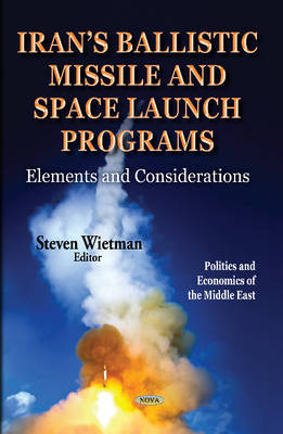 Irans Ballistic Missile & Space Launch Programs: Elements & Considerations (Hardback)