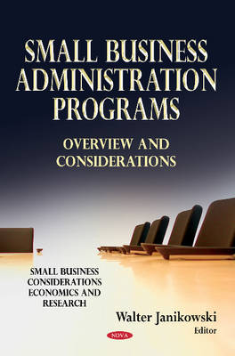 Small Business Administration Programs: Overview & Considerations (Hardback)