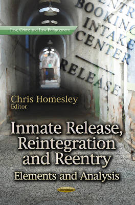 Inmate Release, Reintegration & Reentry: Elements & Analysis (Paperback)