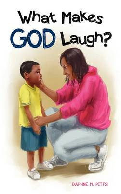 What Makes God Laugh? (Hardback)