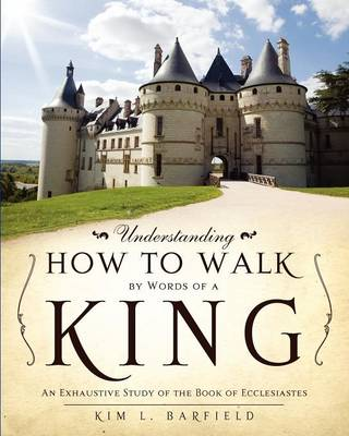 Understanding How to Walk by Words of a King (Paperback)