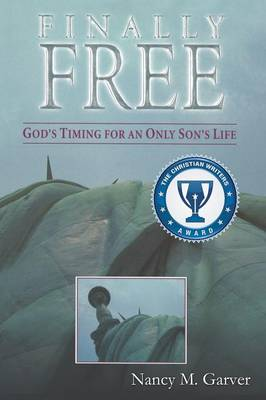 Finally Free God's Timing for an Only Son's Life (Paperback)