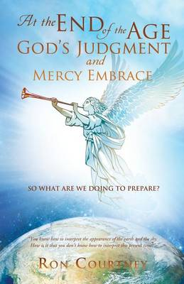 At the End of the Age God's Judgement and Mercy Embrace (Paperback)