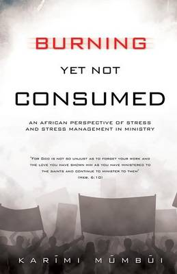 Burning Yet Not Consumed (Paperback)