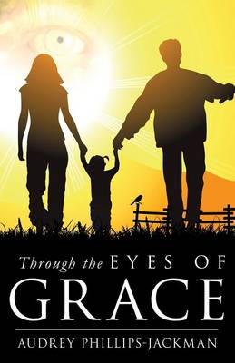 Through the Eyes of Grace (Paperback)