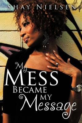 My Mess Became My Message (Paperback)