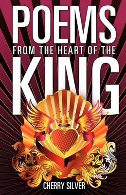 Poems from the Heart of the King (Paperback)