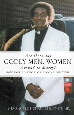 Are There Any Godly Men, Women Around to Marry? (Paperback)