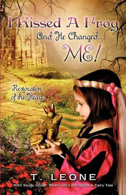 I Kissed a Frog and He Changed...Me! (Paperback)