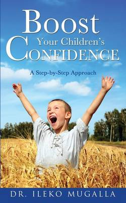 Boost Your Children's Confidence (Paperback)