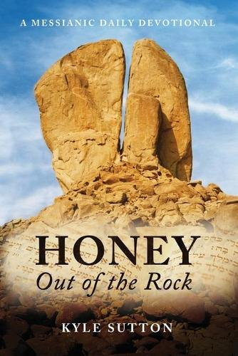 Honey Out of the Rock (Paperback)