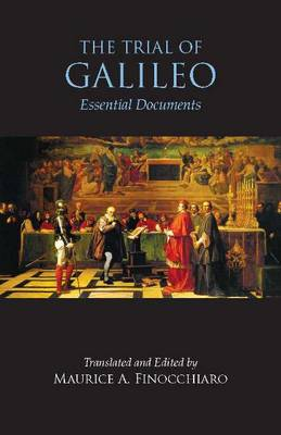 The Trial of Galileo: Essential Documents (Paperback)