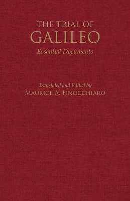 The Trial of Galileo: Essential Documents (Hardback)