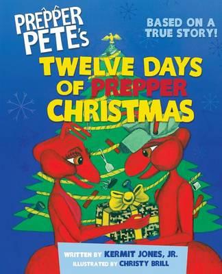 Prepper Pete's Twelve Days of Prepper Christmas (Paperback)