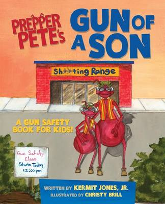 Prepper Pete's Gun of a Son: A Gun Safety Book for Kids (Paperback)