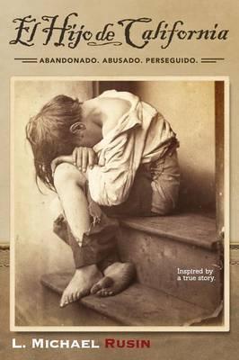 El Hijo de California: Inspirado En Una Historia Real (Paperback)