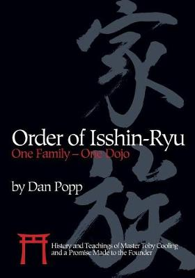 Order of Isshin-Ryu: One Family - One Dojo: History and Teachings of Master Toby Cooling and a Promise Made to the Founder (Paperback)