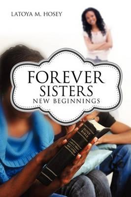 Forever Sisters; New Beginnings (Paperback)