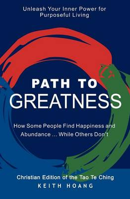 Path to Greatness: The Christian Edition of the Tao Te Ching (Paperback)