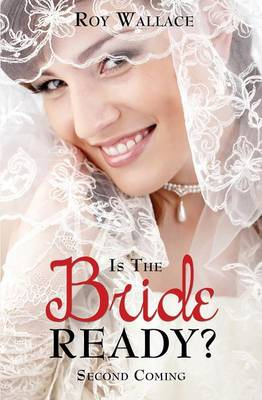 Is the Bride Ready? (Paperback)