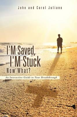 I'm Saved, I'm Stuck Now What? (Paperback)