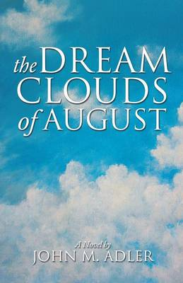 The Dream Clouds of August (Paperback)