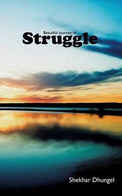 A Beautiful Journey of Struggle (Paperback)