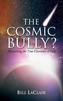 The Cosmic Bully? (Hardback)