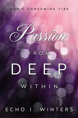 Passion from Deep Within (Paperback)
