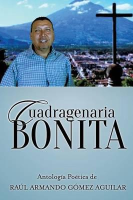 Cuadragenaria Bonita (Paperback)