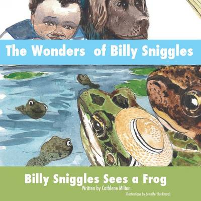 The Wonders of Billy Sniggles: Billy Sniggles Sees a Frog (Paperback)