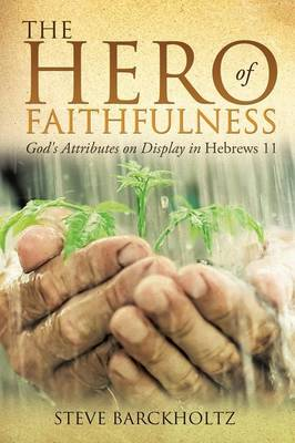 The Hero of Faithfulness (Paperback)