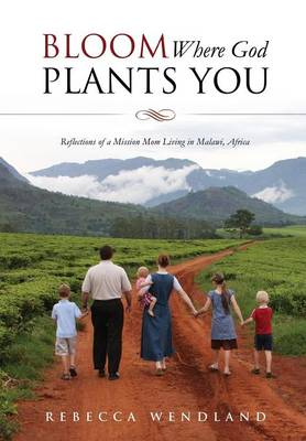 Bloom Where God Plants You (Paperback)